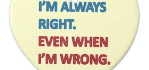 i'm always right