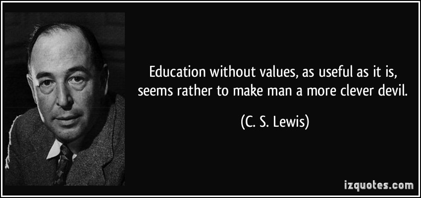 education-without-values-as-useful-as-it-is-seems-rather-to-make-man-a-more-clever-devil-c-s-lewis