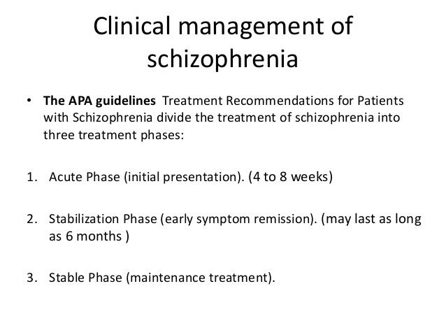 Treatment of Schizophrenia: Clinical Management of schizophrenia
