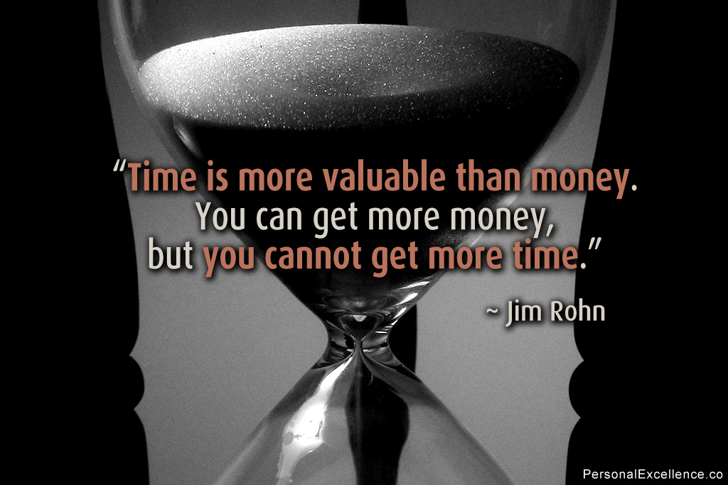skills of time management: Time is more valuable than money (encouraging Jim Rohn quote)