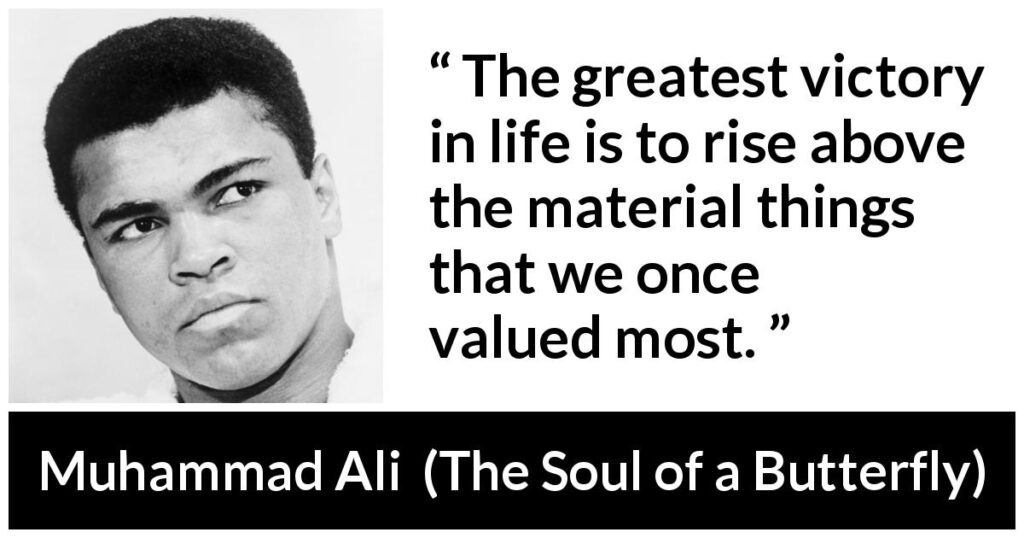Muhammad Ali Quote: Rise above the material things