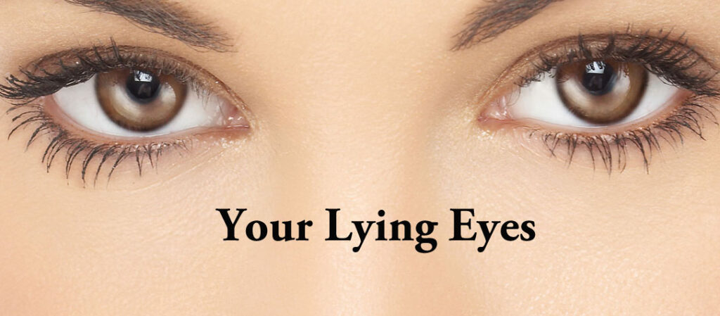 Tell a lie Successfully: Your lying Eyes