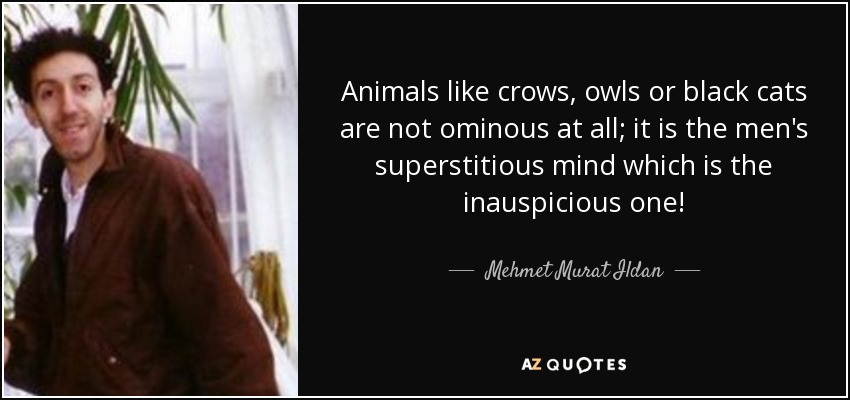 superstition Quote by Mehmet murat