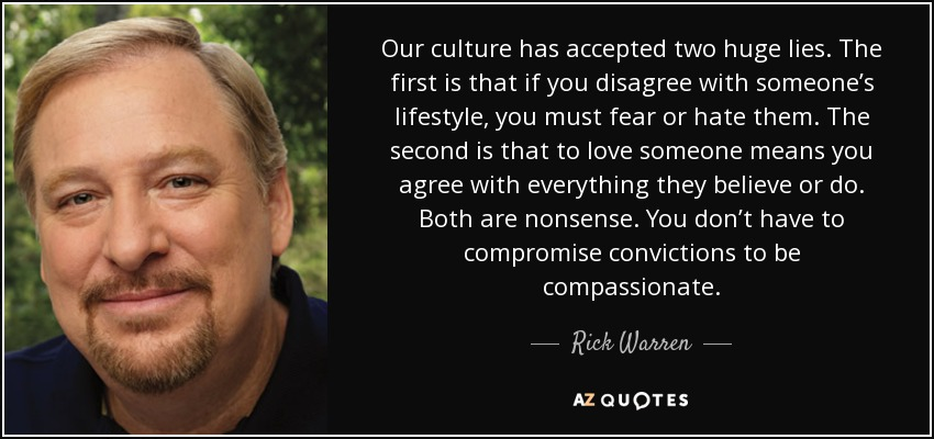 quote-our-culture-has-accepted-two-huge-lies-the-first-is-that-if-you-disagree-with-someone-rick-warren-48-89-81