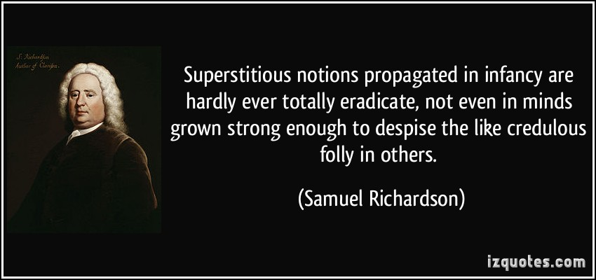superstition Quote by Samuel Richardson