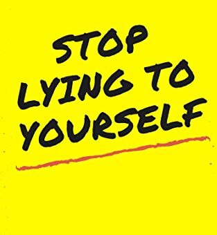 stop lying your self