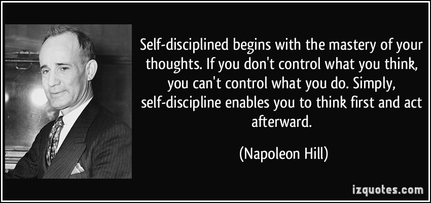 self disciplined-quote by Napoleon Hill